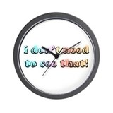 I don't need to see that! (bl Wall Clock