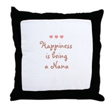 Happiness is being a Nana Throw Pillow