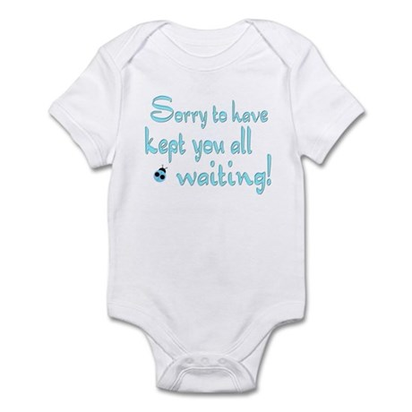 Sorry for the Wait Infant Bodysuit
