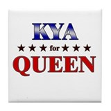 KYA for queen Tile Coaster