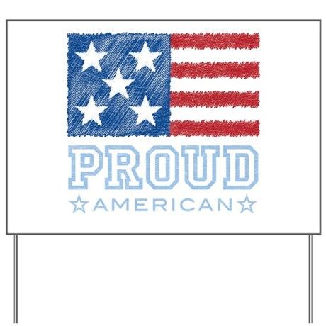 Proud American Yard Sign