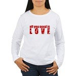 all you need is love Women's Long Sleeve T-Shirt