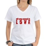 all you need is love Women's V-Neck T-Shirt
