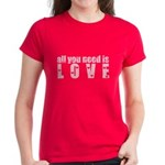 all you need is love Women's Dark T-Shirt