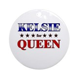 KELSIE for queen Ornament (Round)