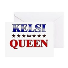 KELSI for queen Greeting Card