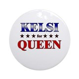 KELSI for queen Ornament (Round)