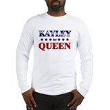 KAYLEY for queen Long Sleeve T-Shirt