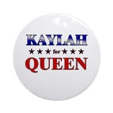 KAYLAH for queen Ornament (Round)