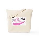 Treat Me Nice Tote Bag
