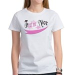 Treat Me Nice Women's T-Shirt