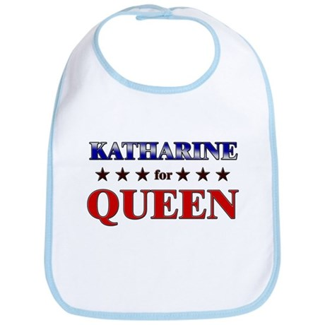 KATHARINE for queen Bib