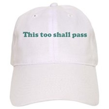 This too shall pass (blue) Baseball Cap