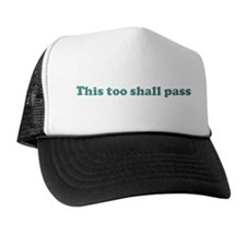 This too shall pass (blue) Trucker Hat