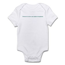 I deserve to have my rights r Infant Bodysuit
