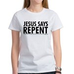 Jesus Says Repent Women's T-Shirt