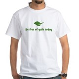 Be free of guilt today (leaf) Shirt