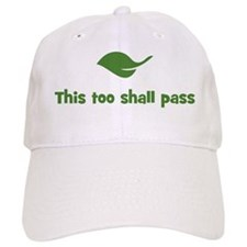 This too shall pass (leaf) Baseball Cap