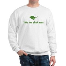 This too shall pass (leaf) Sweatshirt