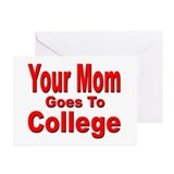 Your Mom Goes To College Greeting Cards (Package o
