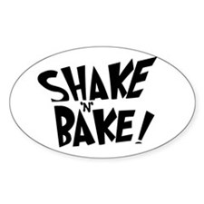 """Shake 'N' Bake"" Oval Decal"