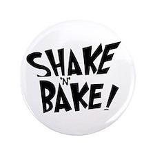 """""""Shake 'N' Bake"""" 3.5"""" Button"""