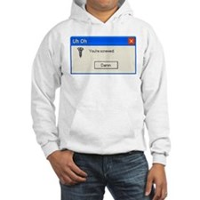 You're screwed error message Hoodie