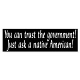 You can trust the government! Bumper Bumper Sticker