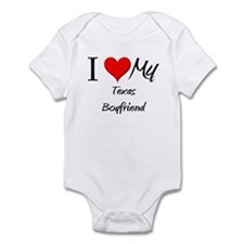 I Love My Texas Boyfriend Infant Bodysuit