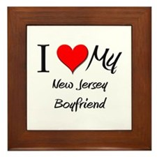 I Love My New Jersey Boyfriend Framed Tile