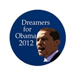 "Dreamers for Obama 2012 Big 3.5"" Pin"