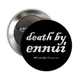 "Death By Ennui/black 2.25"" Button"