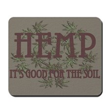Hemp: It's Good for the Soil Mousepad