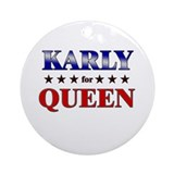 KARLY for queen Ornament (Round)