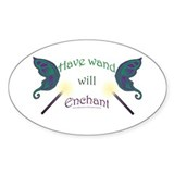 Have wand, will enchant Oval Decal