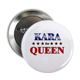 "KARA for queen 2.25"" Button (10 pack)"