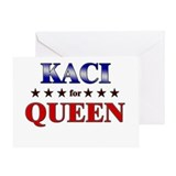 KACI for queen Greeting Card