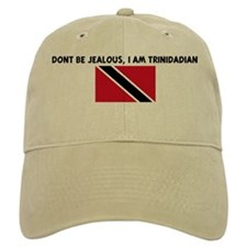 DONT BE JEALOUS I AM TRINIDAD Baseball Cap