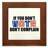 If You Don't Vote Framed Tile