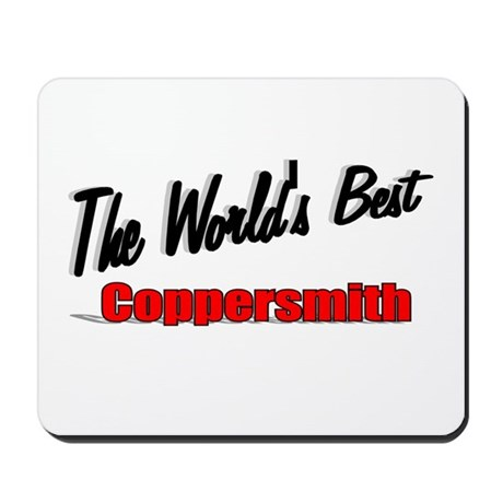 """The World's Best Coppersmith"" Mousepad"