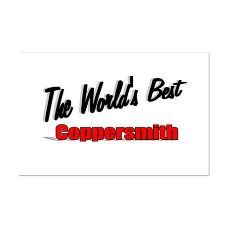 """The World's Best Coppersmith"" Mini Poster Print"