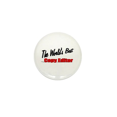 &quot;The World's Best Copy Editor&quot; Mini Button