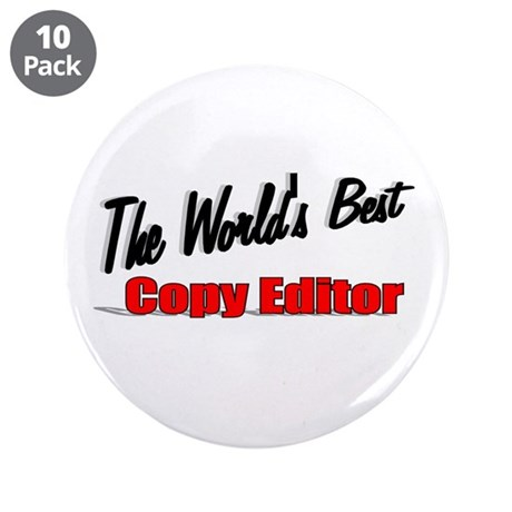 &quot;The World's Best Copy Editor&quot; 3.5&quot; Button (10 pac
