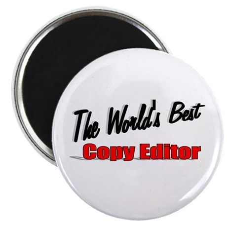 &quot;The World's Best Copy Editor&quot; 2.25&quot; Magnet (100 p