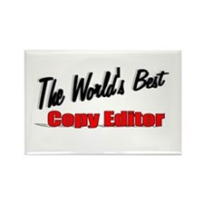 """""""The World's Best Copy Editor"""" Rectangle Magnet"""