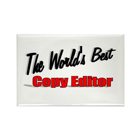 &quot;The World's Best Copy Editor&quot; Rectangle Magnet (1