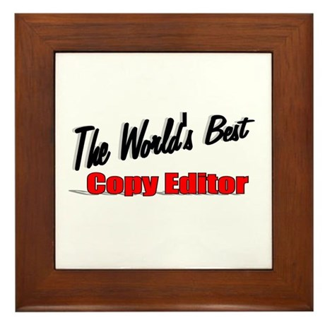 &quot;The World's Best Copy Editor&quot; Framed Tile