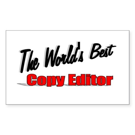 &quot;The World's Best Copy Editor&quot; Sticker (Rectangula