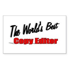 """The World's Best Copy Editor"" Sticker (Rectangula"