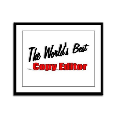 &quot;The World's Best Copy Editor&quot; Framed Panel Print